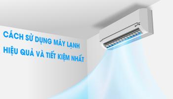 Cách sử dụng máy lạnh tiết kiệm điện hiệu quả