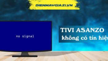 Tivi Asanzo không có tín hiệu. Nguyên nhân và cách khắc phục