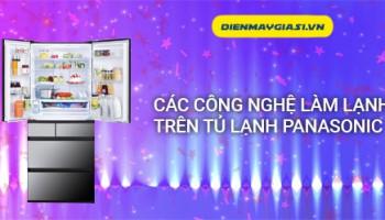Các công nghệ làm lạnh trên tủ lạnh Panasonic