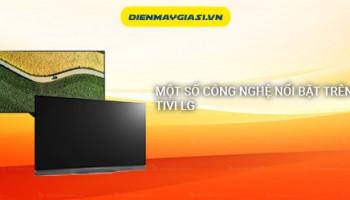 Một số công nghệ nổi bật trên Tivi LG