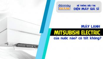 Máy lạnh Mitsubishi Electric của nước nào?