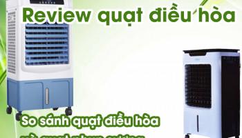 review-quat-dieu-hoa-quat-dieu-hoa-nao-tot-nhat-o-viet-nam